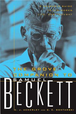 The Grove Companion to Samuel Beckett: A Reader's Guide to His Works, Life, and Thought画像