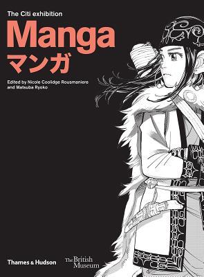 洋書, ART & ENTERTAINMENT CITI EXHIBITION,THE:MANGA(P) NICOLEMATSUBA ROUSMANIERE, RYOKO