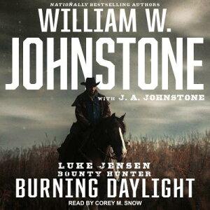 Burning Daylight BURNING DAYLIGHT M (Luke Jensen: Bounty Hunter) [ William W. Johnstone ]