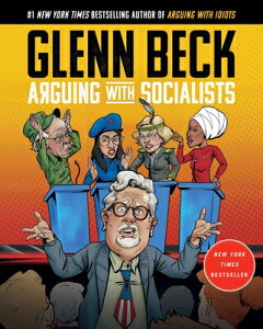 Arguing with Socialists ARGUING W/SOCIALISTS [ Glenn Beck ]