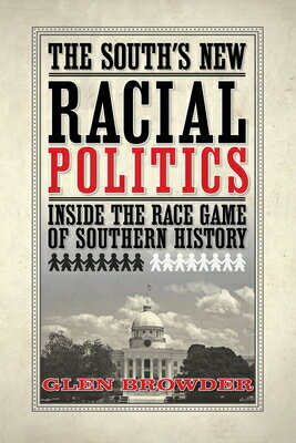 The South's New Racial Politics: Inside the Race Game of Southern History画像