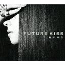 FUTURE KISS(初回限定CD+DVD) [ 倉木麻衣 ]