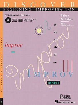 Discover Beginning Improvisation: An Improvisation Primer DISCOVER BEGINNING IMPROVISATI (Keyboard Discovery Library) [ Nancy Faber ]