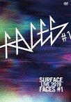 SURFACE LIVE 2018「FACES #1」 [ SURFACE ]