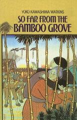 【送料無料】So Far from the Bamboo Grove [ Yoko Kawashima Watkins ]