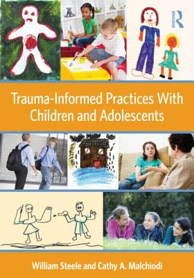 Trauma-Informed Practices with Children and Adolescents TRAUMA-INFORMED PRACTICES W/CH [ Wil...