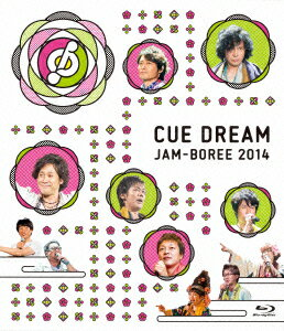 CUE DREAM JAM-BOREE 2014【Blu-ray】