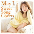 Sweet Song Covers (CD+DVD) [ May J. ]