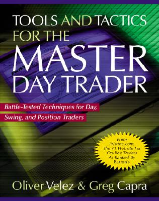 Tools and Tactics for the Master Daytrader: Battle-Tested Techniques for Day, Swing, and Position Tr画像