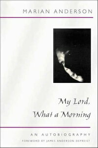 My Lord, What a Morning: An Autobiography MY LORD WHAT A MORNING (Music in American Life) [ Marian Anderson ]