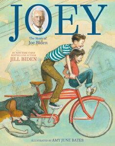 Joey: The Story of Joe Biden JOEY [ Jill Biden ]