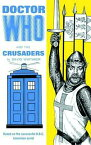 Doctor Who and the Crusaders DR WHO & THE CRUSADERS [ David Whitaker ]