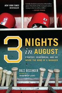 Three Nights in August: Strategy, Heartbreak, and Joy Inside the Mind of a Manager 3 NIGHTS IN AUGUST [ Buzz Bissinger ]