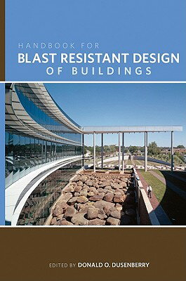 Handbook for Blast-Resistant Design of Buildings [ Donald O. Dusenberry ]