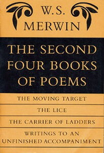 The Second Four Books of Poems 2ND 4 BKS OF POEMS [ W. S. Merwin ]