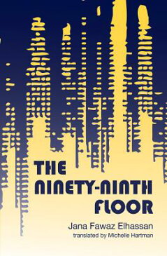 The Ninety-Ninth Floor 99TH FLOOR [ Janaa Fawwaaz Ohasan ]