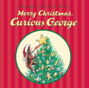 Merry Christmas, Curious George MERRY XMAS CURIOUS GEORGE (Curious George) [ H. A. Rey ]