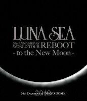 LUNA SEA 20th ANNIVERSARY WORLD TOUR REBOOT -to the New Moon- TOKYO DOME【Blu-ray】