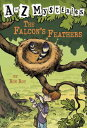 The Falcon's Feathers A TO Z MYST #06 FALCONS FEATHE (A to Z Mysteries) [ Ron Roy ]