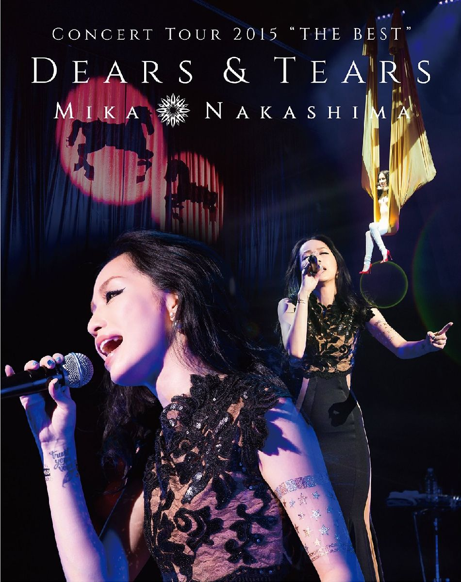 "MIKA NAKASHIMA CONCERT TOUR 2015 ""THE BEST"" DEARS&TEARS【Blu-ray】画像"