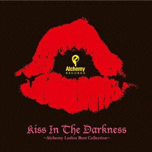 Kiss In The Darkness〜Alchemy Ladies Best Collection〜画像
