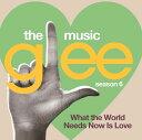 glee/グリー  sings バート・バカラック 〜世界は愛を求めてる〜 [ (オリジナル・サウンドトラック) ]