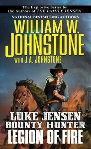 Legion of Fire LEGION OF FIRE (Luke Jensen Bounty Hunter) [ William W. Johnstone ]