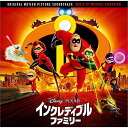 インクレディブル・ファミリー オリジナル・サウンドトラック [ マイケル・ジアッキーノ ]