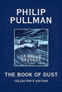 The Book of Dust: La Belle Sauvage Collector's Edition (Book of Dust, Volume 1) BK OF DUST LA BELLE SAUVAGE CO (Book of Dust) [ Philip Pullman ]