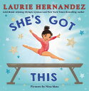 She's Got This SHES GOT THIS [ Laurie Hernandez ]