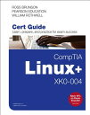 Comptia Linux+ Xk0-004 Cert Guide COMPTIA LINUX+ XK0-004 CERT GD (Certification Guide) [ Ross Brunson ]