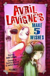 Avril Lavigne's Make 5 Wishes Volume 1 AVRIL LAVIGNES MAKE 5 WISHES V (Avril LaVigne's Make 5 Wishes Graphic Novels) [ Camilla D'Errico ]