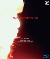 LOVE PSYCHEDELICO Live Tour 2017 LOVE YOUR LOVE at THE NAKANO SUNPLAZA(初回限定盤)(Blu-ray+CD)【Blu-ray】