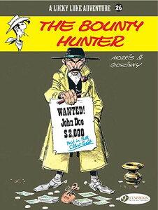 The Bounty Hunter LUCKY LUKE ADV #26 BOUNTY HUNT (Lucky Luke Adventures) [ Rene Goscinny ]