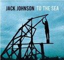 【送料無料】【輸入盤CD3枚でポイント5倍対象商品】【輸入盤】 JACK JOHNSON / TO THE SEA