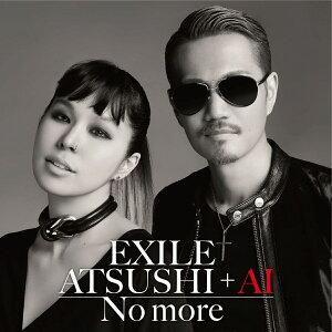 No more [ EXILE ATSUSHI + AI ]