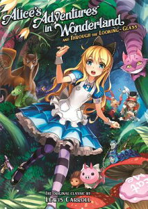Alice's Adventures in Wonderland and Through the Looking Glass ALICES ADV IN WONDERLAND & THR (Illustrated Classics) [ Lewis Carroll ]