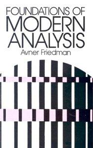 Foundations of Modern Analysis FOUNDATIONS OF MODERN ANALYSIS (Dover Books on Mathematics) [ Avner Friedman ]