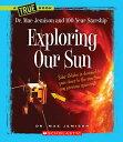Exploring Our Sun TB-EXPLORING OUR SUN (True Books: Dr. Mae Jemison and 100 Year Starship) [ Mae Jemison ]