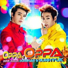 【送料無料】【初回限定封入特典:購入者限定イベント応募券封入】Oppa,Oppa(CD+DVD)