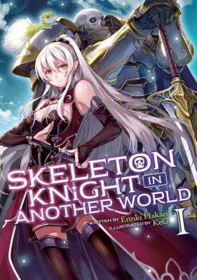 Skeleton Knight in Another World (Light Novel) Vol. 1画像