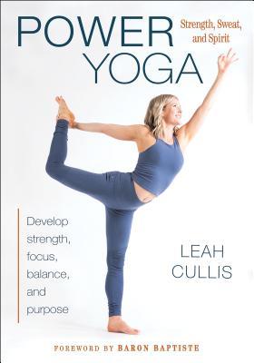 Power Yoga: Strength, Sweat, and Spirit POWER YOGA [ Leah Cullis ]