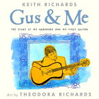 GUS & ME(H W/CD) [ KEITH/RICHARDS RICHARDS, THEODORA ]