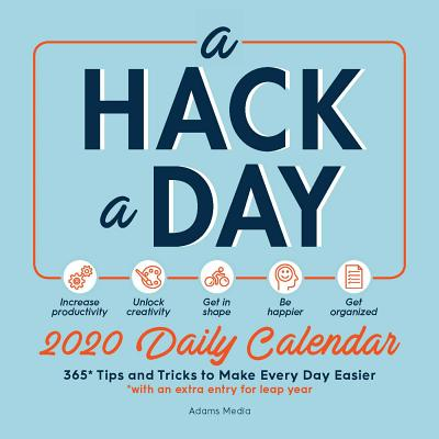 A Hack a Day 2020 Daily Calendar: 365 Tips and Tricks for a Happier, Healthier, More Productive Year画像