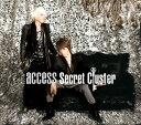 【楽天ブックスならいつでも送料無料】Secret Cluster(初回限定盤B CD+DVD) [ access ]