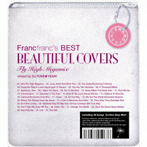 【送料無料】Francfranc's BEST Beautiful Covers -Fly HIgh Megamix- [ DJ FUMI★YEAH! ]