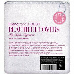 【送料無料】Francfranc's BEST Beautiful Covers -Fly HIgh Megamix- [ DJ FUMI★YEAH! ]