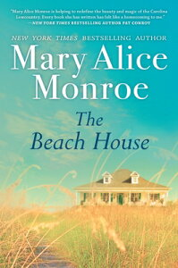 The Beach House BEACH HOUSE R/E (Beach House, 1) [ Mary Alice Monroe ]