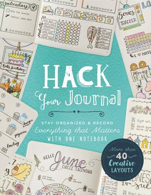 Hack Your Journal: Stay Organized & Record Everything That Matters with One Notebook画像