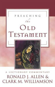 Preaching the Old Testament: A Lectionary Commentary PREACHING THE OT [ Ronald J. Allen ]